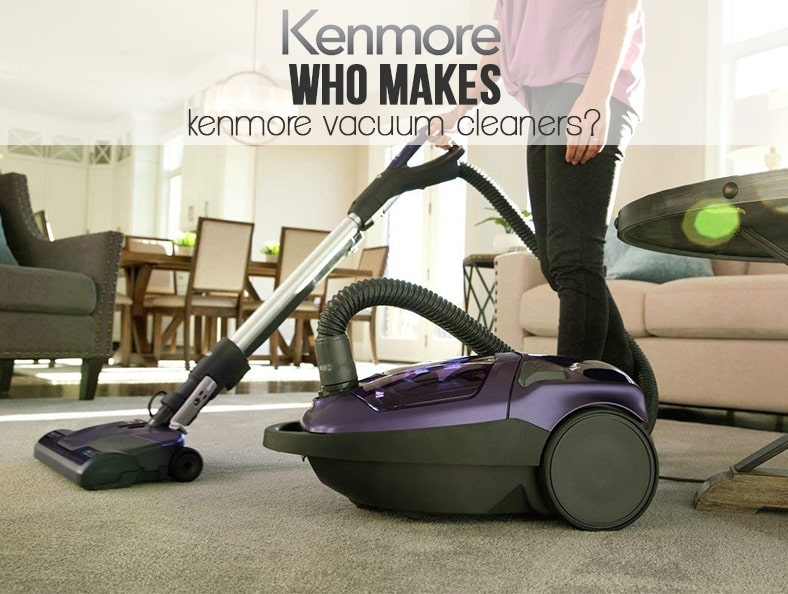 Who Manufactures Kenmore Vacuums