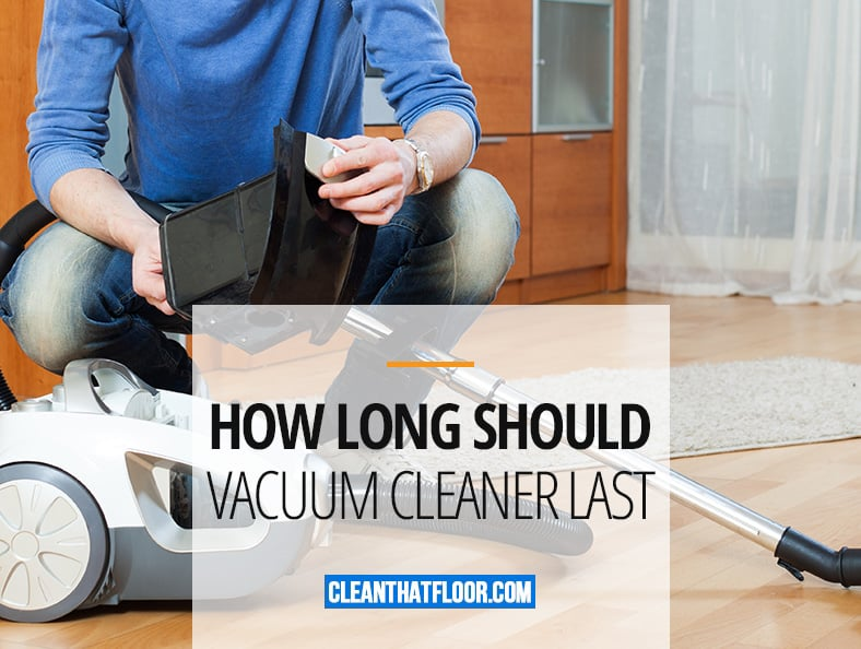 How Long Should Vacuum Cleaner Last