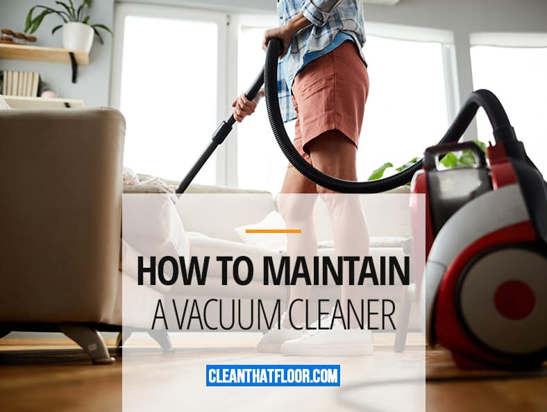 How To Maintain Vacuum Cleaner