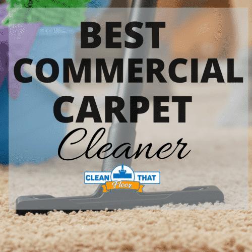 Best Commercial Carpet Cleaner