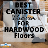 The 10 Best Canister Vacuum Cleaners for Hardwood Floors
