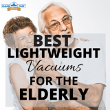 Top 11 Best Lightweight Vacuum Cleaners for Elderly People in 2021